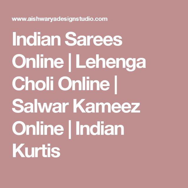 Indian Sarees Online   Lehenga Choli Online   Salwar Kameez Online   Indian Kurtis