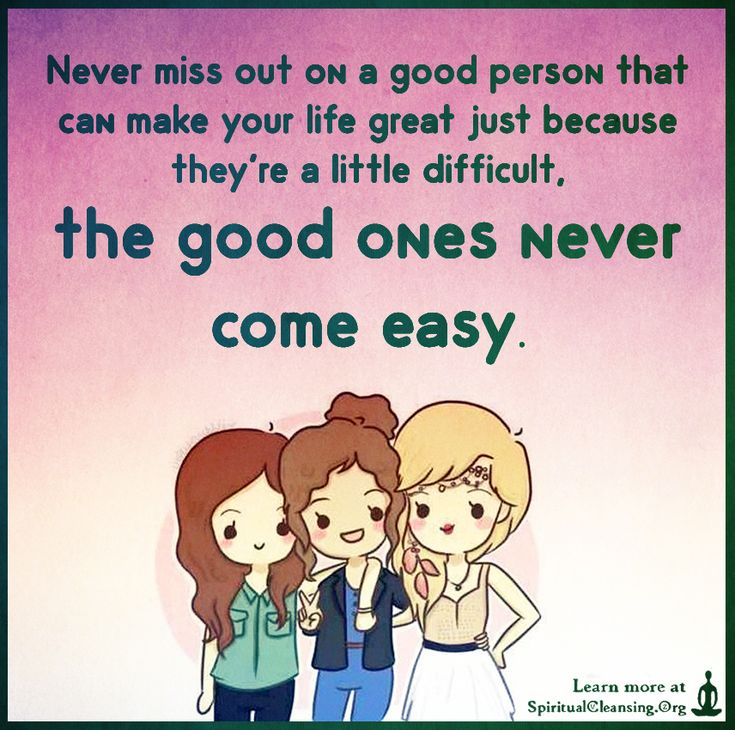 Never miss out on a good person that can make your life great just because they're a little