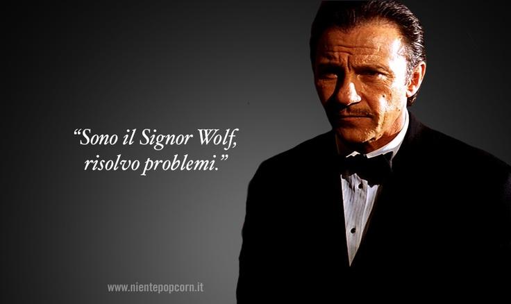 """""""Sono il Signor Wolf, risolvo problemi."""" da Pulp Fiction (1994)   http://www.nientepopcorn.it/citazioni-dai-film/"""