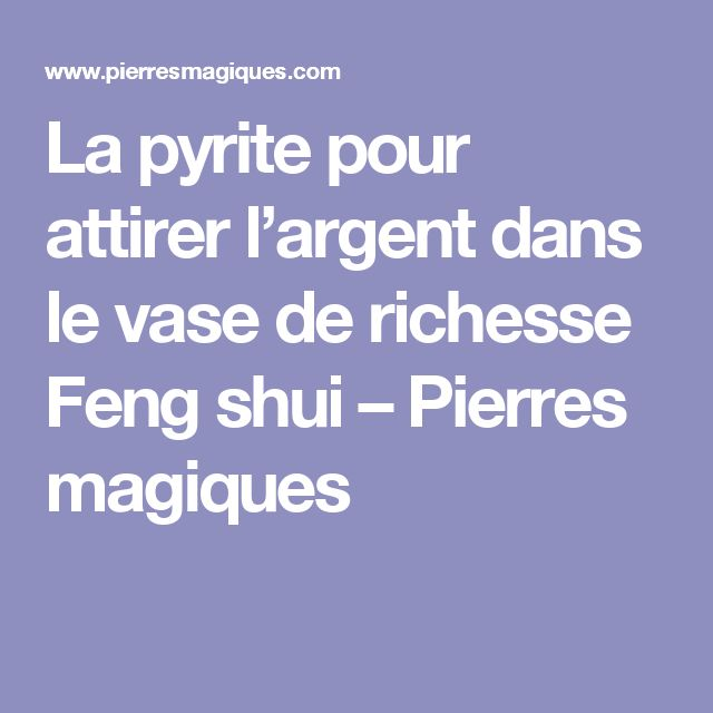 la pyrite pour attirer l argent dans le vase de richesse feng shui pierres magiques. Black Bedroom Furniture Sets. Home Design Ideas