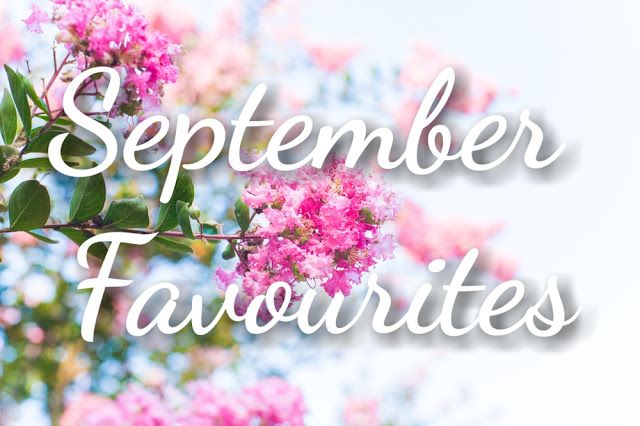 Sugar and Spice: September Favourites