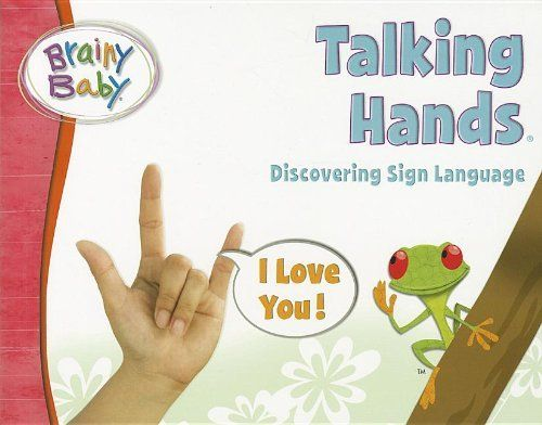 Brainy Baby Talking Hands Board Book by Brainy Baby. $11.10. Great learning item. Brainy Baby is the winner of more than 75 national awards and recognitions. Educational. From the Manufacturer                This beautifully vivid Brainy Baby book introduces basic sign language using pictures of real children signing and basic directions. Includes over 30 signs on everyday objects, numbers and more. Brainy Baby is the winner of 75 national awards and recognitions.                ...