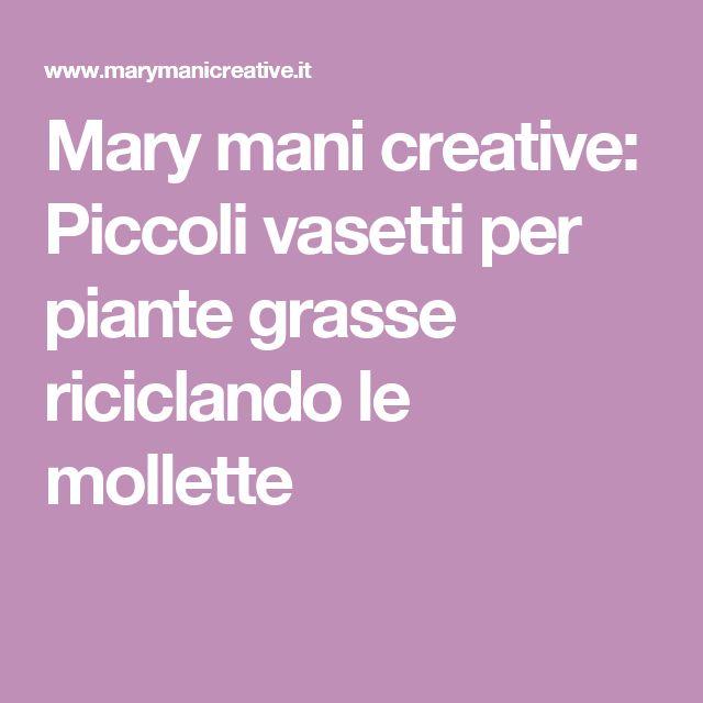 Mary mani creative: Piccoli vasetti per piante grasse riciclando le mollette