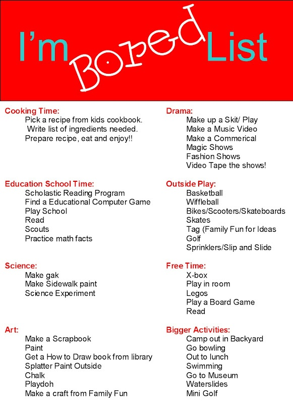 "Here is a ""Mom...I'm bored..."" list of things to do. Great to post on the wall!"
