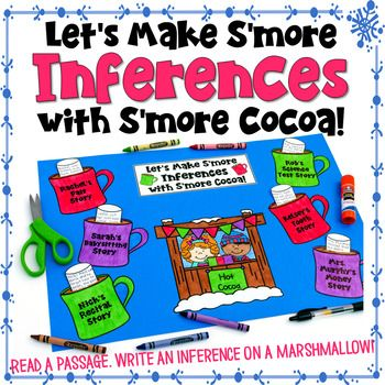"Here's a hands-on, creative way for your students to practice inferring as they read! Your students will read six passages and will infer as they read. The finished products make a unique bulletin board or fun school hallway display! I actually created this ""S'more Cocoa"" craftivity as a follow-up lesson for"