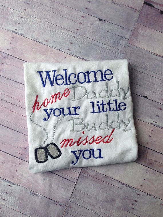 Welcome home daddy your buddy missed you shirt by TutuFantasia