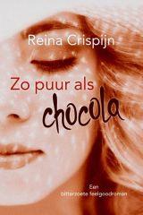 Zo puur als chocola - Reina Crispijn