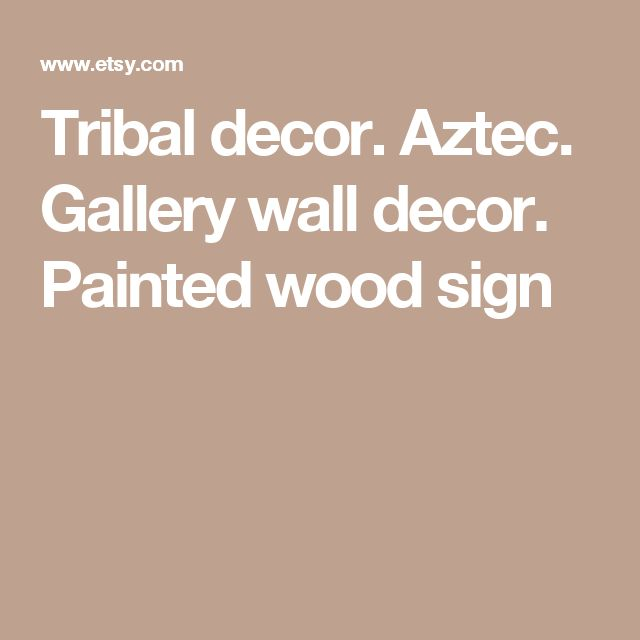 Tribal decor. Aztec. Gallery wall decor. Painted wood sign