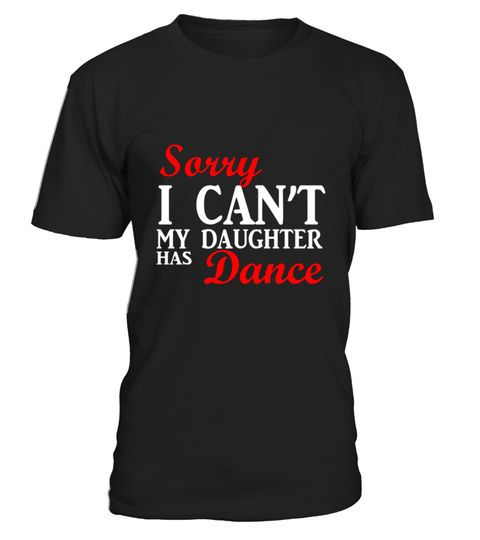 # Dance Mom Shirt Sorry I Can T My Daughter Has Dance . HOW TO ORDER:1. Select the style and color you want:2. Click Reserve it now3. Select size and quantity4. Enter shipping and billing information5. Done! Simple as that!TIPS: Buy 2 or more to save shipping cost!Paypal | VISA | MASTERCARDDance Mom Shirt Sorry I Can T My Daughter Has Dance t shirts ,Dance Mom Shirt Sorry I Can T My Daughter Has Dance tshirts ,funny Dance Mom Shirt Sorry I Can T My Daughter Has Dance t shirts,Dance Mom Shirt…