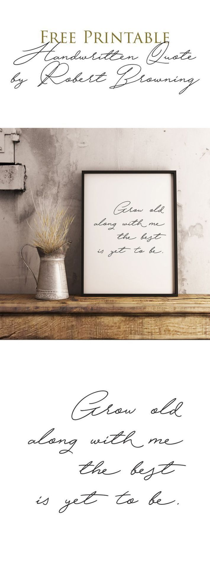 """Love Quote Free Handwritten Printable Quote. """"Grow old along with me the best is yet t"""