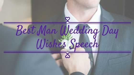 25 Tips for Best Man Wedding Day Wishes Speech  Deliver best man speech as #WeddingDayWishes would be some kind of rare or once in life time opportunity that you would get in your life time. If you got a chance to become the best man of your #friendswedding, you might specially need to get prepare foSpeechr #bestmanspeech.