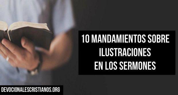 10 Mandamientos Sobre Las Ilustraciones En Los Sermones † Devocionales Cristianos