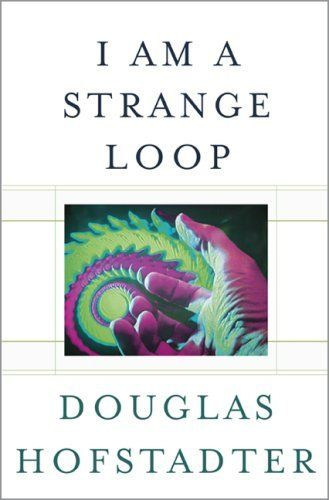 "Douglas Hofstadter's I Am A Strange Loop: ""In the end, we self-perceiving, self-inventing, locked-in mirages are little miracles of self-reference."""