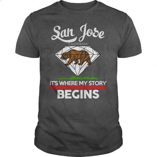 San Jose - CALIFORNIA - ITS WHERE MY STORY BEGINS 2016 - #personalized sweatshirts #black hoodie womens. CHECK PRICE => https://www.sunfrog.com/Names/San-Jose--CALIFORNIA--ITS-WHERE-MY-STORY-BEGINS-2016-Dark-Grey-Guys.html?60505