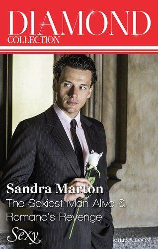 Amazon.com: Mills & Boon : Sandra Marton Diamond Collection 201310/The Sexiest Man Alive/Romano's Revenge eBook: Sandra Marton: Kindle Store...