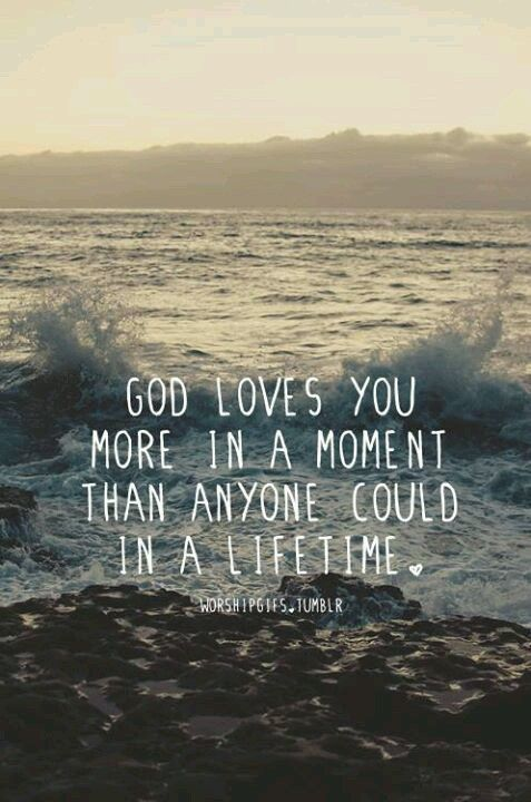 it's crazy to think about this. right now, imagine the people that you love the most in this world. God loves you SO much more than that. Such an incredible blessing to have a forgiving, gracious, powerful Father who loves us more than words can comprehend and more than the mind can fathom. God is SO good..praise Him!