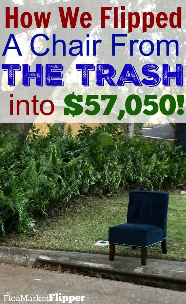 How We Flipped A Chair From The Trash Into 57 050 So Far Flea Market Flip Flipping Trash