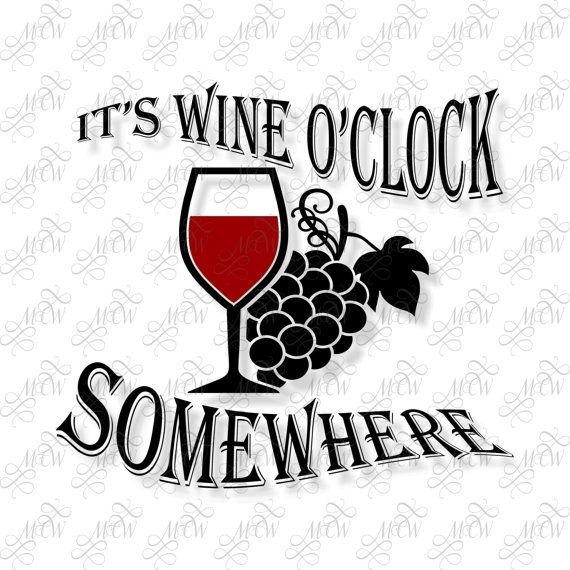 It's Wine O'clock Somewhere by MyCasualWhimsy on Etsy