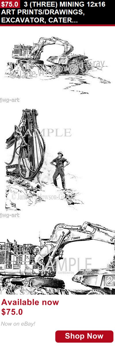 Drawings art: 3 (Three) Mining 12X16 Art Prints/Drawings, Excavator, Caterpillar And Drill Rig BUY IT NOW ONLY: $75.0
