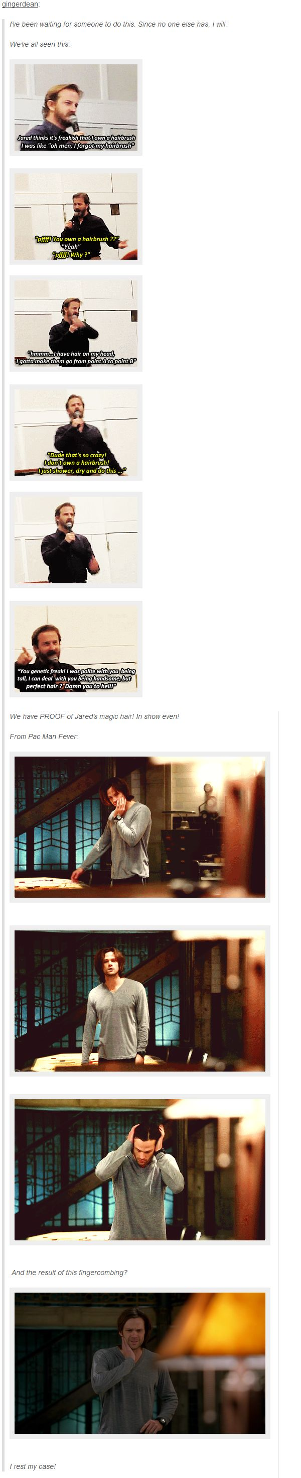 "(gif set) ""You genetic freak! I was polite with you being tall!"" - Jared Padalecki's Perfect Hair hahhahha"