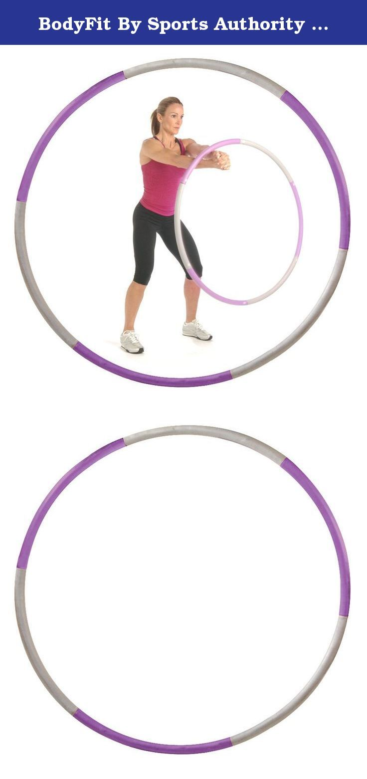 BodyFit By Sports Authority 2.5lb Weighted Hula Hoop Fitness Workouts Exercises. The Bodyfit Fitness Weighted Hoop hula hoop gives you an upper & lower body workout without the gym. Sculpt and tone arms and legs to enhance your mobility, and trim your core section with the help of the downloadable fitness app. The foam-padded construction ensures optimal comfort while you burn calories fast!.