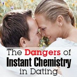 Dangers of Instant Chemistry in Dating - Advice from Relationship Experts