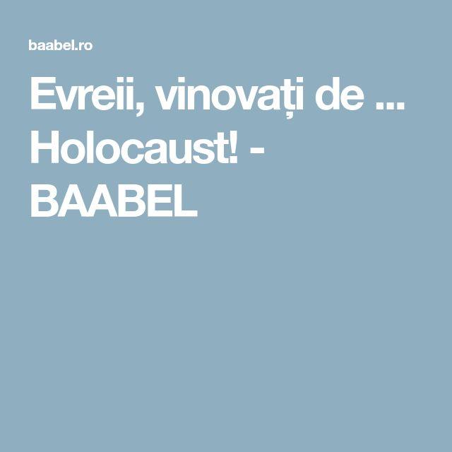 Evreii, vinovați de ... Holocaust! - BAABEL