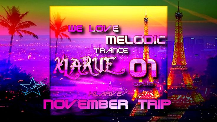 November Trip Xlarve `We Love Melodic Trance` OPUS1