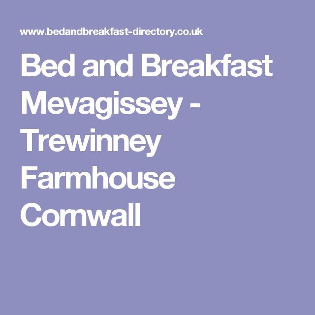 Bed and Breakfast Mevagissey - Trewinney Farmhouse Cornwall