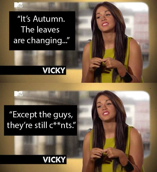"""When Vicky came out with this literary prose. 