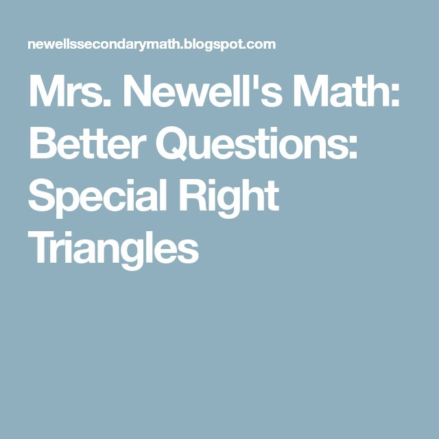 Mrs. Newell's Math: Better Questions: Special Right Triangles