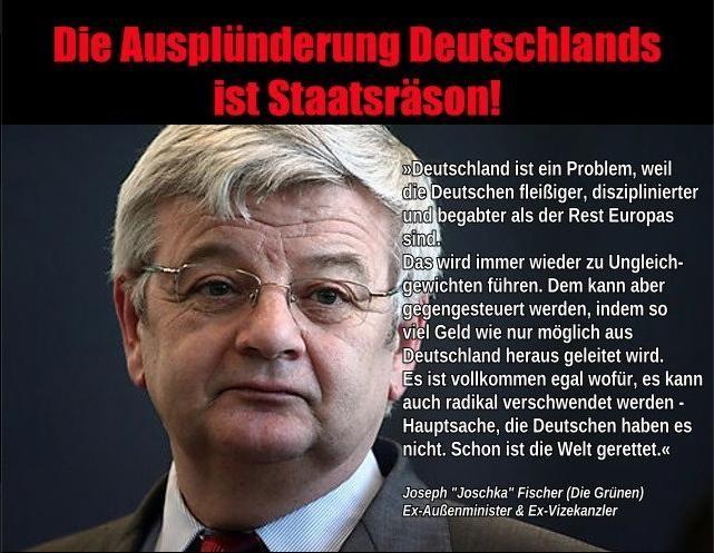 Feinde Deutschlands: Die Grünen! Die Ausplünderung Deutschlands ist Staatsräson!