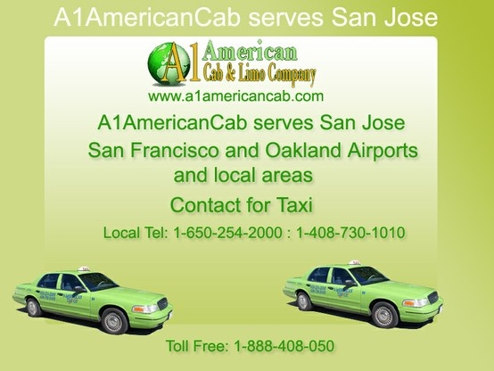 A1-American Cab provides best quality taxi services To or From Oakland Airport, San Jose Airport and San Francisco International Airport, Mountain view taxi service Bay Area airports & so on. We are guaranteed you to provide Customer Dedicated Service at affordable prices.
