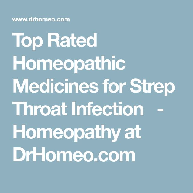 Top Rated Homeopathic Medicines for Strep Throat Infection  - Homeopathy at DrHomeo.com