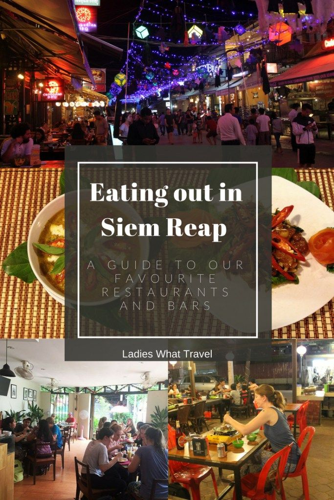 Eating out in Siem Reap – a guide to our favourite restaurants and bars | Ladies What Travel
