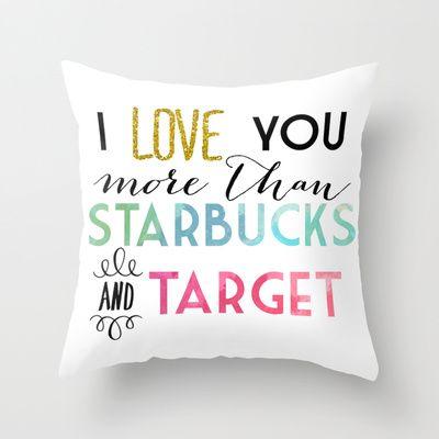 i love you more than starbucks target throw pillow - Decorative Pillows Target