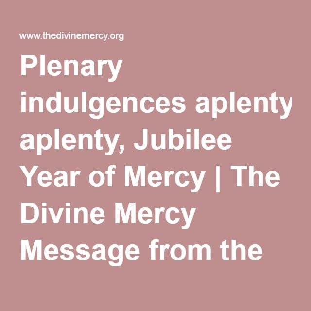 Plenary indulgences aplenty, Jubilee Year of Mercy|The Divine Mercy Message from the Marians of the Immaculate Conception