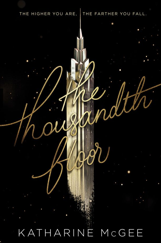 The Thousandth Floor by Katharine McGee - On sale August 30, 2016!