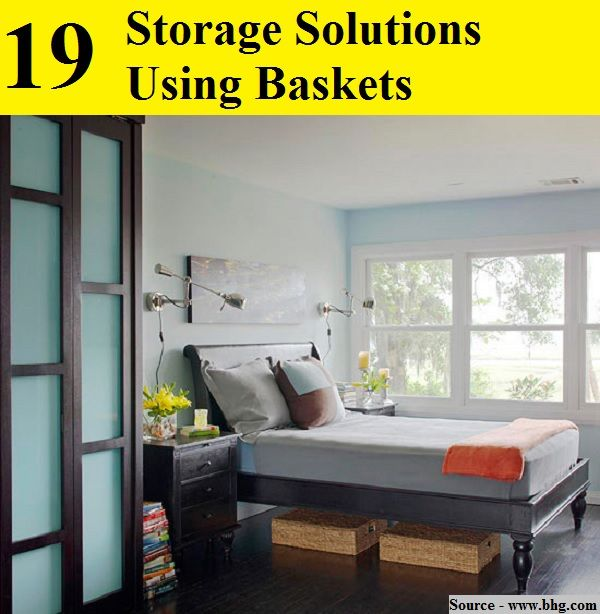 19 storage solutions using basketsfor more easy organizing tips and ideas follow bedroom