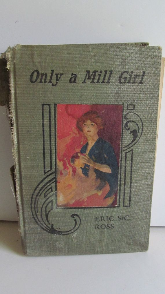 Antique Book Only a Mill Girl or A Manchester Eric StC Ross by ReVintageLannie #Rare Antique Book 1st Edition Book