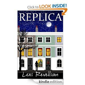 Replica - by Lexi Revellian What wou;d you do if you suddenly found yourself with no identity, no money, no job, homeless and people intent on killing you?