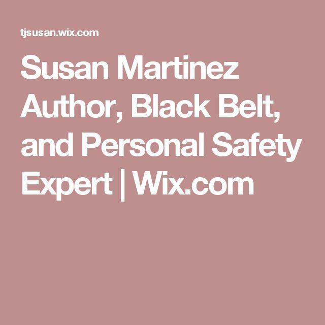 Susan Martinez Author, Black Belt, and Personal Safety Expert | Wix.com