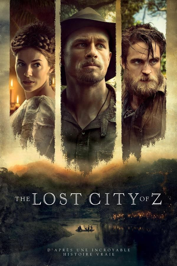 The Lost City of Z  2017, James Gray,Action, Aventure, Drame, Histoire, 140 min.  Acteurs: Charlie Hunnam, Robert Pattinson, Sienna Miller, Tom Holland, Angus Macfadyen, Ian McDiarmid, Franco Nero, Bobby Smalldridge, Tom Mulheron, Edward Ashley, Harry Melling, John Sackville, Adam Bellamy, Daniel Huttlestone, Johann Myers, Michael Ford-FitzGerald, Aleksandar Jovanović, Michael Jenn, Raquel Arraes, Nicholas Agnew, Frank Clem, Nickolas Grace