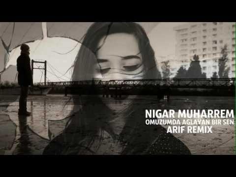 Sensizlik Gitsin Sen Gel - (Remix) - Nigar Muharrem