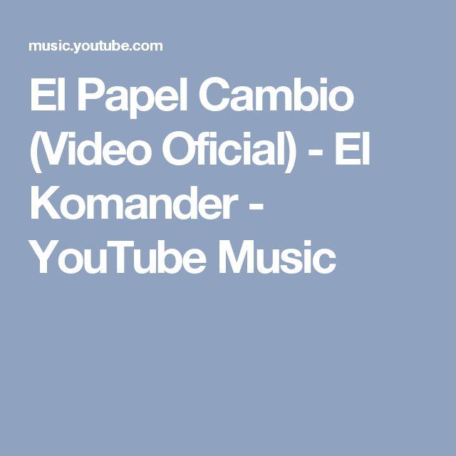 El Papel Cambio (Video Oficial) - El Komander - YouTube Music