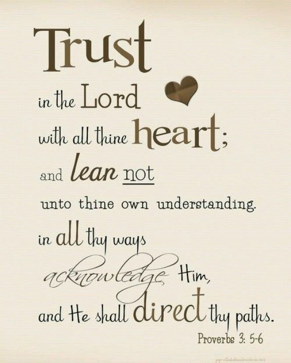 Proverbs 3:5-6 | Bible Verses | Pinterest | Trust god, My ...