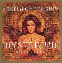 Angela Gheorghiu • Mysterium - the revelation on this album are the two Romanian Orthodox chants - simply out of this world in sheer beauty.