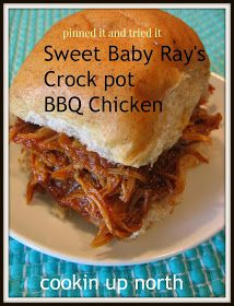 cookin' up north: Sweet Baby Ray's Crock pot Chicken..pinned it and tried it
