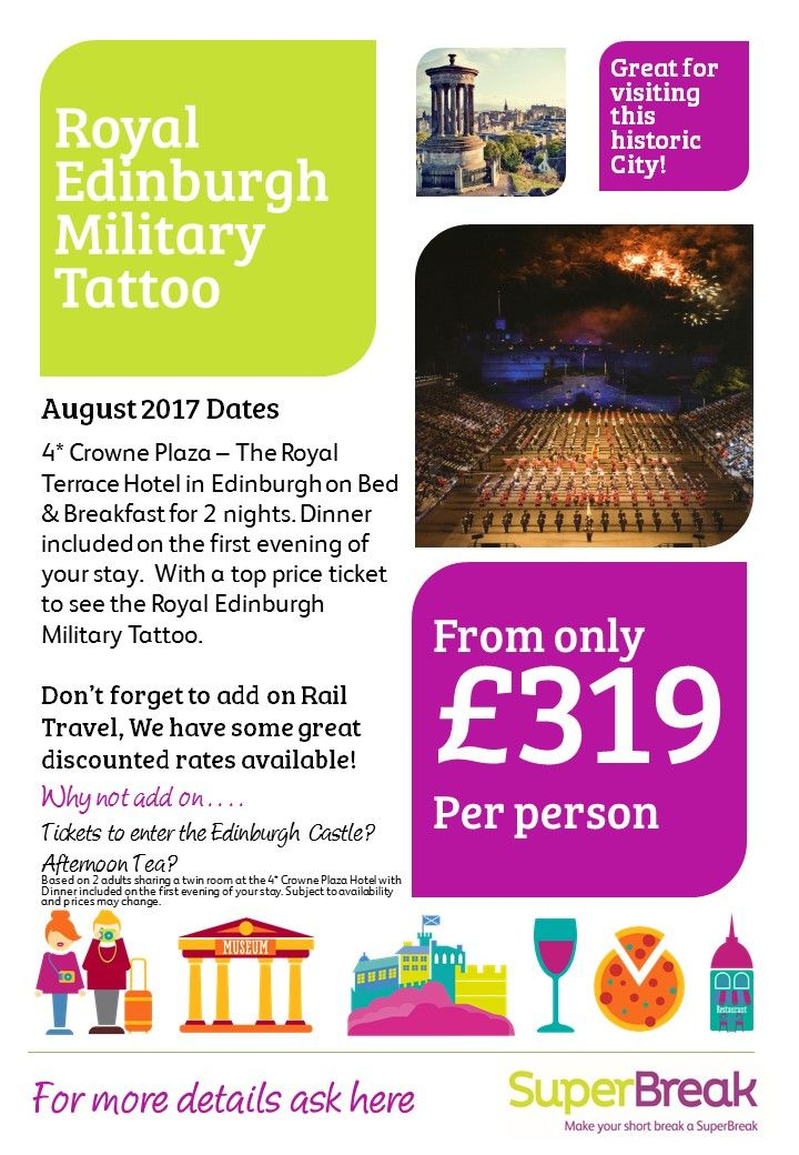 Edinburgh Tatoo next up August 2017 4* hotel.. Top price ticket included from only £319 pp call us FREE 0800 975 7584 for more details
