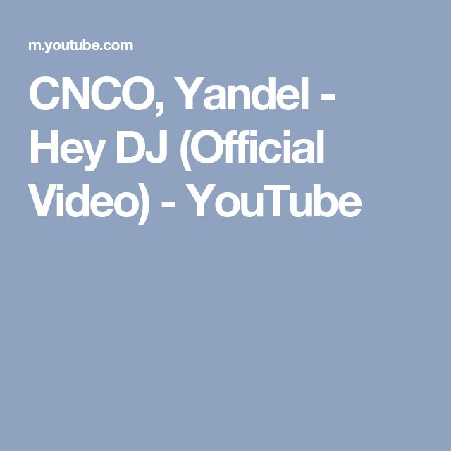 CNCO, Yandel - Hey DJ (Official Video) - YouTube